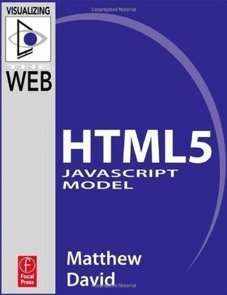 The HTML5 JavaScript Model (Visualizing the Web) - MR SAVE BOOK | JavaScript Apis | Scoop.it