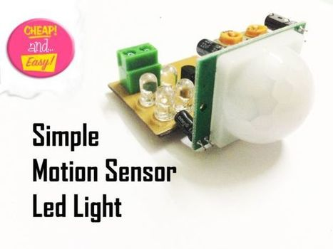 Make An Simple Motion Sensor Light! (PIR) | tecno4 | Scoop.it