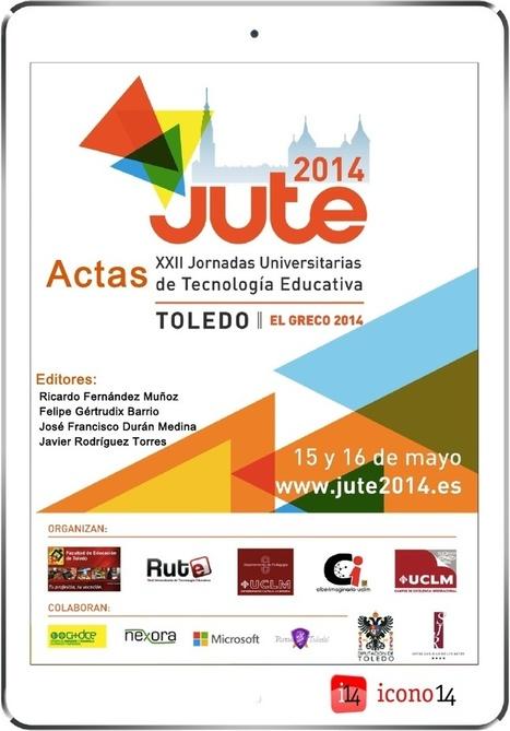 Actas las XXII Jornadas Universitarias de Tecnología Educativa. JUTE 2014 | TECNOLOGÍAS EN MATEMÁTICA EDUCATIVA | Scoop.it