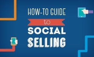 Social Selling: The How-To Guide to Social Selling   Social Selling   Scoop.it