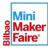 Bilbao Mini Maker Faire | Big and Open Data, FabLab, Internet of things | Scoop.it