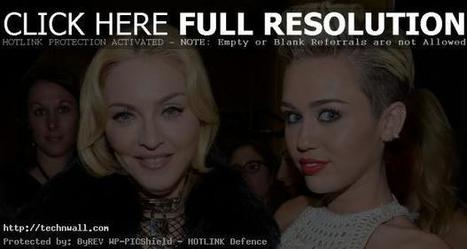 Miley Cyrus And Madonna Now comes the next big duetTech & Wall | Tech & Wall | latest celebrity news | Scoop.it