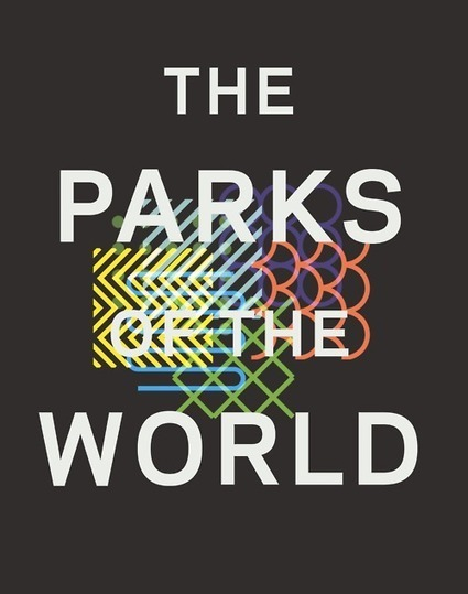 The Parks of the World | INNOVATION, AVENIR & TERRITOIRE(S) | Scoop.it