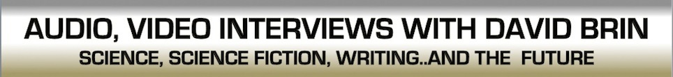 Interviews with David Brin: Video and Audio