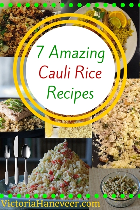 7 Cauliflower Rice Recipes | Letitia's Foodie Nation | Scoop.it