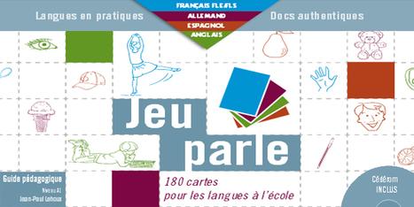Jeu parle - 180 cartes pour les langues à l'école, guide, +de 30 activités & version numérique @reseau_canope | Teaching FRENCH | Scoop.it