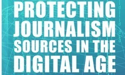 How can journalists protect their confidential sources from exposure? | Journalism News | Scoop.it