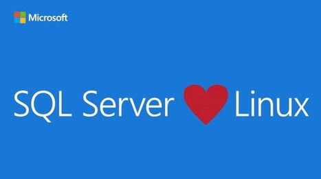 Announcing SQL Server on Linux - The Official Microsoft Blog | News de la semaine .net | Scoop.it