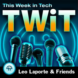 this WEEK in TECH 354 | TWiT.TV | An Eye on New Media | Scoop.it