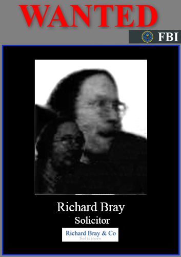 FBI MOST WANTED UK MUG*SHOT RICHARD BRAY - Surrey Police Guildford Police Station Richard Bray & Co Criminal Prosecution Case - Google Search | FBI MOST WANTED UK * TAYLOR WESSING * SLAUGHTER MAY * TROWERS & HAMLINS * WITHERS WORLDWIDE = INTERPOL RED NOTICE = PWC * SMITH WILLIAMSON * HASLERS LOUGHTON ESSEX NASSAU BAHAMAS * City of London Police Trans-National Crime Syndicate Case | Scoop.it