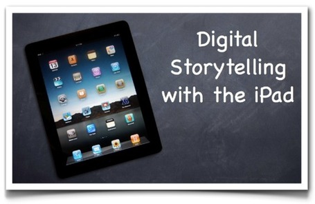 Digital Storytelling with the iPad | Moodle and Web 2.0 | Scoop.it