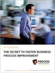 Improving Business Processes Faster - Pro Tips | Process Improvement | Scoop.it