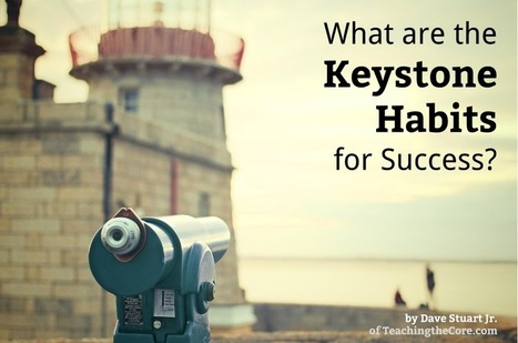 What are the Keystone Habits for Success? | Teaching the Core | Cool School Ideas | Scoop.it