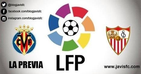 Previa Villarreal CF - Sevilla FC | JaviSFC.com | Previas Partido Sevilla FC | Scoop.it