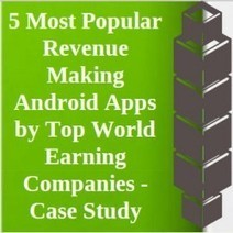 5 Most Popular Revenue Making Android Apps by Top World Earning Companies - Case Study | Visual.ly | Mobile Apps Business | Scoop.it