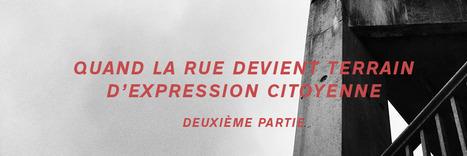 Quand la rue devient terrain d'expression citoyenne – Deuxième partie   Thibaut Métivier   Économie collaborative   Scoop.it
