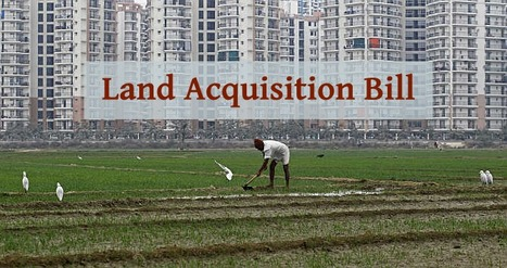 The New Land Acquisition Bill & Its Impacts | Real Estate News | Scoop.it