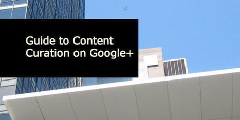 Guide to Content Curation on Google+ - Anders Pink - B2B Marketing | Personal branding and social media | Scoop.it