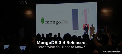 MongoDB 3.4 Released - Here's What You Need to Know? - Konstantinfo | Web & Mobile Development | Scoop.it