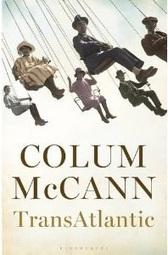 Review of Colum McCann's TRANSATLANTIC - Release Date June 2013 | The Irish Literary Times | Scoop.it