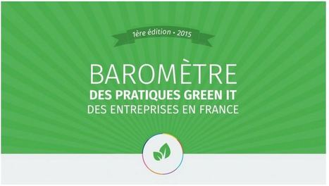L'AGIT publie le premier baromètre du Green IT en France | Blog CINOV-IT | Usages des  TIC et du Web 2.0 | Scoop.it