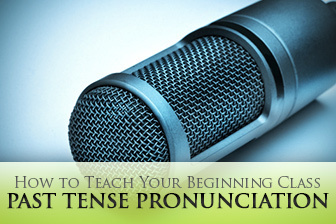 Get it? Got it? Good! 4 Essential Keys to Teaching Your Beginning Class Past Tense Pronunciation | Monya's