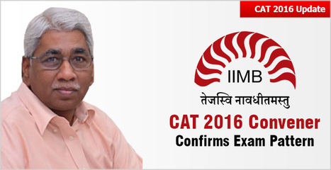 CAT 2016: Exam Pattern same as Mock CAT, confirms Convenor; Download Admit Card now at iimcat.ac.in | CAT 2016, IIFT, CMAT 2017, XAT 2017, NMAT, MAT, SNAP, MAH CET, TISSNET, CAT Preparation Material, MBA In India, MBA Colleges in India,  CAT Exams, GMAT Preparation Material, MBA Abroad | Scoop.it