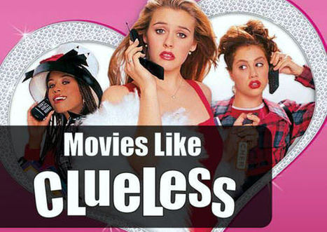 Movies Like Clueless (1995) | Movie Recommendations | Scoop.it