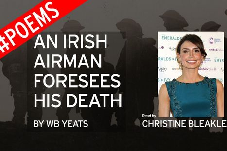 An Irish Airman Foresees his Death by WB Yeats - read by Christine Bleakley - Mirror.co.uk | The Irish Literary Times | Scoop.it