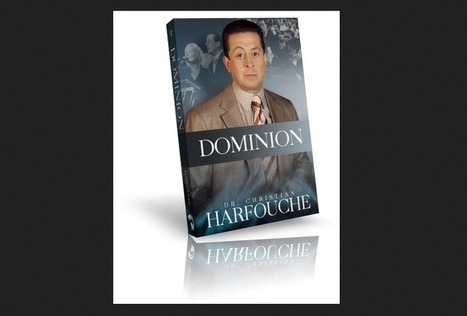 Knowing Your Authority in God: Dominion by Apostle Doctor Christian Harfouche | Elevate Christian Network News | Christian World News and Events | Scoop.it