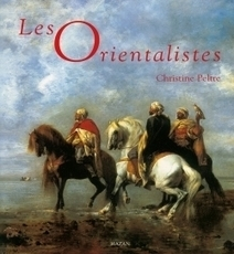 Les orientalistes - Christine Peltre - Histoire de l'art | Nouveautés Arts Appliqués | Scoop.it