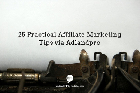 25 Affiliate Marketing Tips - Social Media and Marketing by Bogdan Fiedur | Adlandpro talking about Social-Marketing-Blogging | Scoop.it