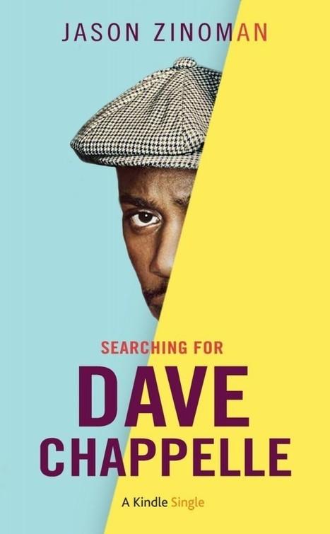 "E-Single Review: ""Searching for Dave Chappelle"" by Jason Zinoman (Kindle Single) | Stuff that Tweaks | Scoop.it"