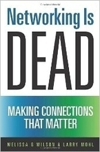 """Networking is Dead"" For Making Profitable Connections--A Story 
