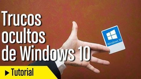 Consejos y trucos ocultos de Windows 10 que no debes perderte - ComputerHoy.com | Recull diari | Scoop.it