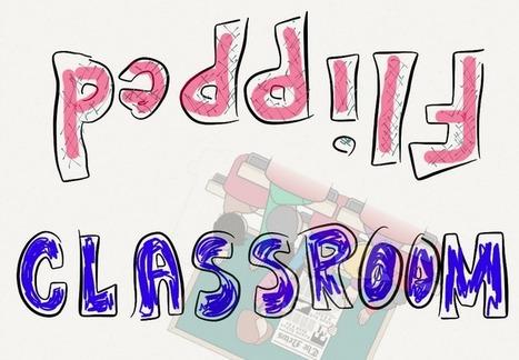 6 útiles propuestas para trabajar Flipped Classroom el próximo curso escolar | Ideas 4 teachers | Scoop.it