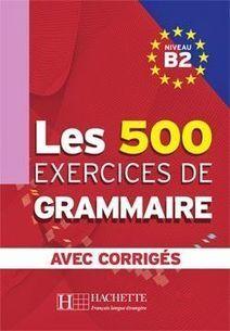 La faculté: Les 500 Exercices De Grammaire avec Corrigés   fle&didaktike   Scoop.it