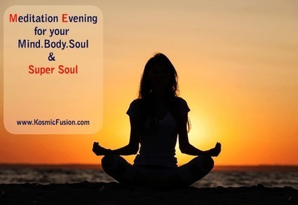 Meditation Evenings for Mind, Body, Soul and Super Soul with ... | Quantum Vortex Energy | Scoop.it