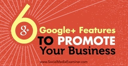 6 Google+ Features to Promote Your Business | AtDotCom Social media | Scoop.it