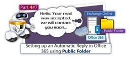 Setting up an Automatic Reply in Office 365 using Public Folder | Part 4#7 | o365info.com | Scoop.it