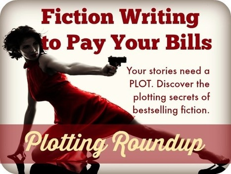 Fiction Writing to Pay Your Bills: Plotting Roundup - Angela Booth's Fab Freelance Writing Blog | Digital-News on Scoop.it today | Scoop.it