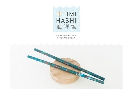 Umi Hashi : des baguettes issues du recyclage du plastique des océans | EFFICYCLE | Scoop.it