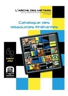 Catalogue 2012 des ressources itinérantes de L'Arche des Métiers | Actualité Culturelle | Scoop.it