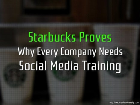 Starbucks Proves Why Every Company Needs Social Media Training | Social Media Training & Certifications | Scoop.it