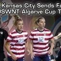 FC KANSAS CITY SENDS FOUR TO ALGARVE CUP | Kansas City Talk | Scoop.it