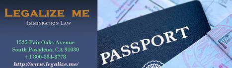 Immigration Attorney Pasadena | legalize me | Legalize Me - US Immigration Lawyer | Scoop.it