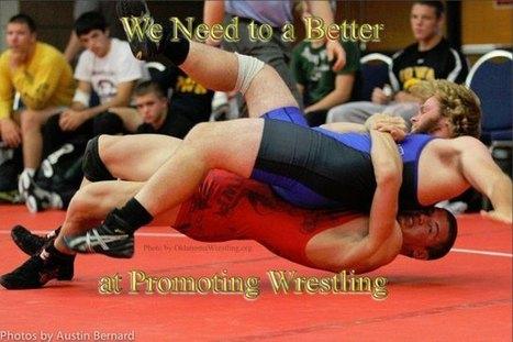 Wrestling Organizations Must do a Better Job of Promoting Wrestling | Wrestling | Scoop.it