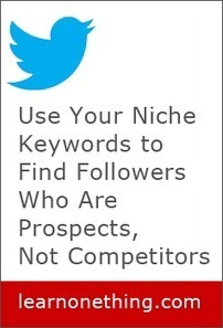 Use Your Niche Keywords to Find Followers Who Are Prospects, Not Competitors | Learn One Thing from Mary Gillen | Niche Hacks | Scoop.it