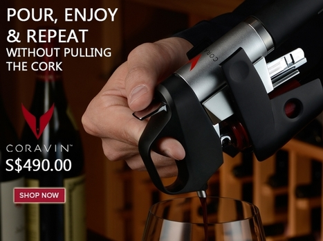 Coravin Wine Access System Now Available Also in Singapore | The Oaks Cellars | Scoop.it