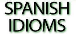 (ES) - Dictionary of Spanish Idioms and Expressions / Idiomas de España | spanish-learning-corner.com | story based learning | Scoop.it